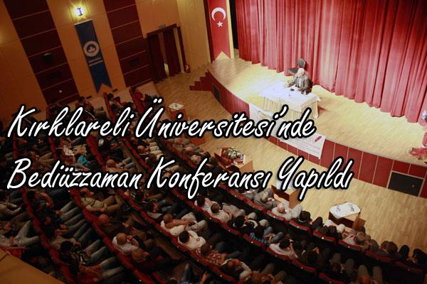 Kırklareli Üniversitesinde Bediüzzaman Konferansı Yapıldı